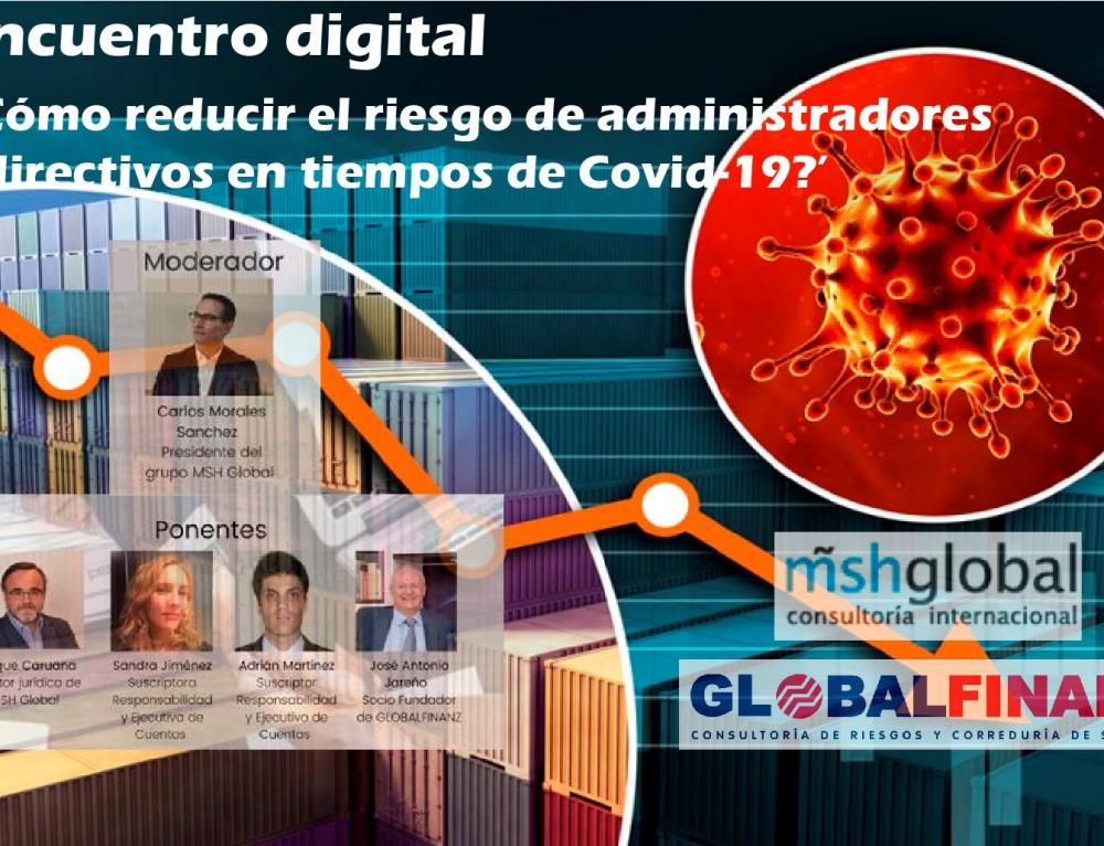 MSH Global y GLOBALFINANZ informan de cómo reducir los riesgos de administradores y directivos en tiempos de Covid-19