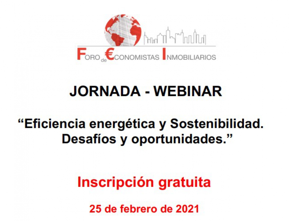 """Webinar 'Eficiencia energética y Sostenibilidad. Desafíos y oportunidades"""", organizado por el Foro de Economistas Inmobiliarios"""